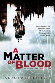 A Matter of Blood (The Dog-Faced Gods, Bk 1)