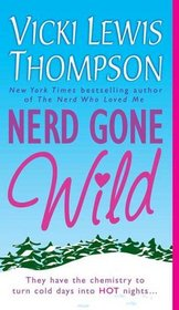 Nerd Gone Wild (Nerds, Bk 3)