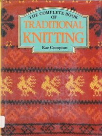 Complete Book of Traditional Knitting