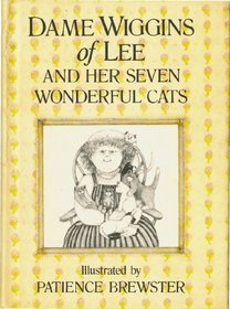 Dame Wiggins of Lee and Her Seven Wonderful Cats