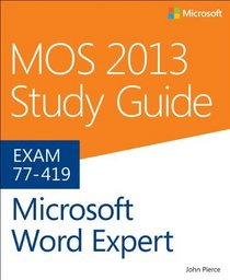 MOS 2013 Study Guide for Microsoft� Word Expert
