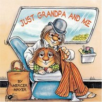 Just Grandpa and Me (Little Critter) (Golden Look-Look)