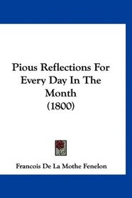 Pious Reflections For Every Day In The Month (1800)