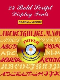 24 Bold Script Display Fonts CD-ROM and Book (Dover Electronic Display Fonts)