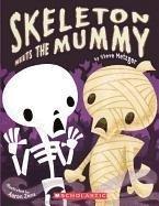 Skeleton Meets The Mummy (Turtleback School & Library Binding Edition)
