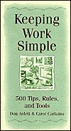 Keeping Work Simple: 500 Tips, Rules, and Tools
