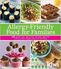Allergy-Friendly Food for Families: 120 Gluten-Free, Dairy-Free, Nut-Free, Egg-Free, and Soy-Free Recipes Everyone Will Love