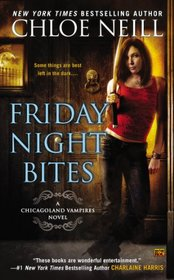 Friday Night Bites (Chicagoland Vampires, Bk 2)