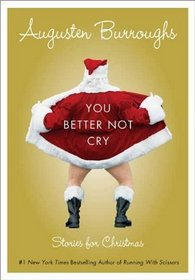 You Better Not Cry: Stories