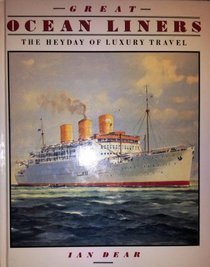 Great Ocean Liners: The Heyday of Luxury Travel