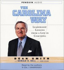 The Carolina Way : Leadership Lessons from a Life in Coaching