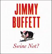 Swine Not? (Audio CD) (Unabridged)
