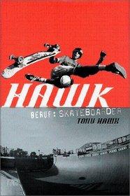 Hawk. Beruf: Skateboarder.