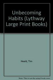 Unbecoming Habits (Lythway Large Print Books)