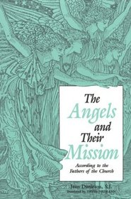 Angels and Their Mission: According to the Fathers of the Church