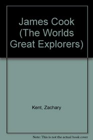 James Cook (The Worlds Great Explorers)