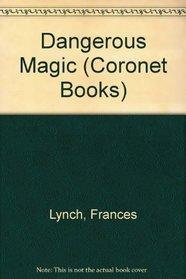 Dangerous Magic (Coronet Books)