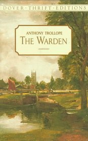 The Warden (Chronicles of Barsetshire, Bk 1)