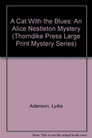 A Cat With the Blues: An Alice Nestleton Mystery (Thorndike Large Print Mystery Series)