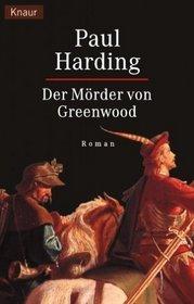 Der Morder von Greenwood (The Assassin in the Greenwood) (Hugh Corbett, Bk 7) (German Edition)