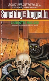 Something the Cat Dragged In (Peter Shandy, Bk 4)