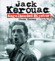 Angelheaded Hipster: the Life of Jack Kerouac