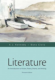 Literature: An Introduction to Fiction, Poetry, Drama, and Writing (13th Edition)