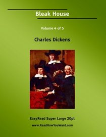 Bleak House Volume 4 of 5   [EasyRead Super Large 20pt Edition]