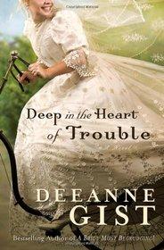 Deep in the Heart of Trouble (Essie Spreckelmeyer, Bk 2)