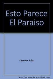 Esto Parece El Paraiso (Spanish Edition)