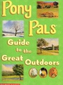 Guide to the Great Outdoors (Pony Pals)