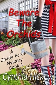 Beware the Orchids (A Shady Acres Mystery) (Volume 1)