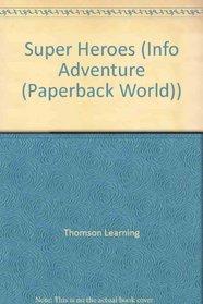 Super Heroes (Info Adventure)
