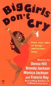 Big Girls Don't Cry: Dr. Love / The Perfect Seduction / Through the Fire / His Everything Woman