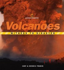 Witness to Disaster: Volcanoes