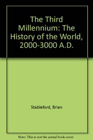 The Third Millennium: A History of the World: AD 2000-3000