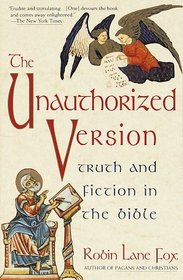 Unauthorized Version : Truth and Fiction in the Bible