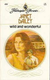 Wild and Wonderful (Harlequin Presents, No 416)