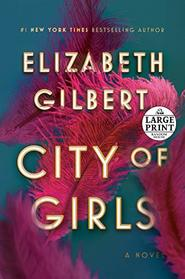 City of Girls: A Novel