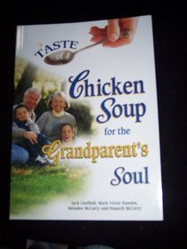 A Taste of Chicken Soup for the Grandparents Soul