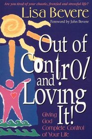 Out of Control and Loving It: How to Let Go When You're Afraid You'll Go Under (Inner Beauty Series)