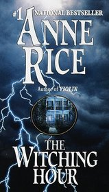 The Witching Hour (Mayfair Witches, Bk 1)