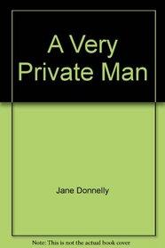 A Very Private Man