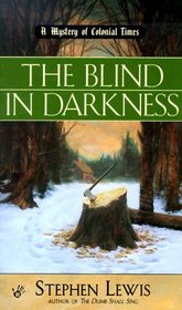 The Blind in Darkness (Mystery of Colonial Times, Bk 2)