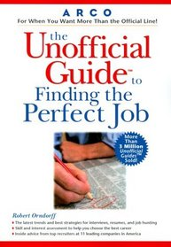Arco the Unofficial Guide to Finding the Perfect Job (Unofficial Guides)
