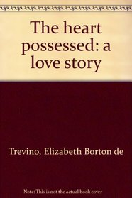 The heart possessed:  a love story