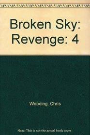 Broken Sky: Revenge (Broken Sky# 4)
