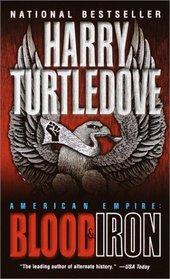 Blood & Iron (American Empire, Bk 1)