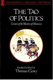 The Tao of Politics: Lessons of the Masters of Huainan (Shambhala Dragon Editions)