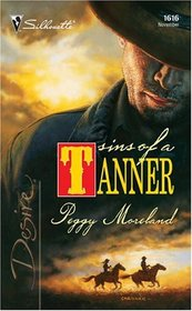 Sins of a Tanner  (The Tanners of Texas, Bk 5)   (Silhouette Desire, No 1616)